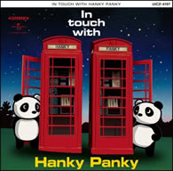 In touch with Hanky Panky/ハンキーパンキー