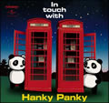 In touch with Hanky Panky/ハンキー・パンキー